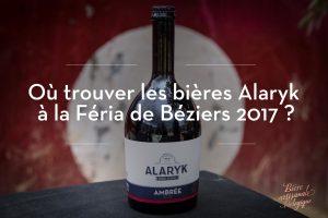 Où trouver les bières Alaryk à la féria de Béziers 2017